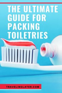 the-ultimate-guide-for-packing - toiletries