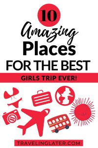 Ten-amazing-destinations-for-the-best-girls-trip