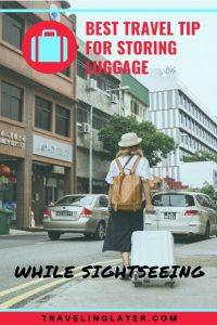 Best-travel-hack-for-storing-luggage-while-sightseeing