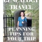 Planning Tips For Your Genealogy Trip