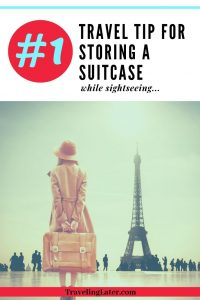 Travel-tip-for-storing-suitcase-while-sightseeing
