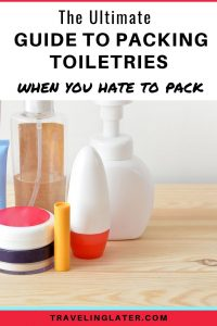 the-ultimate-guide-to-packing-toietries