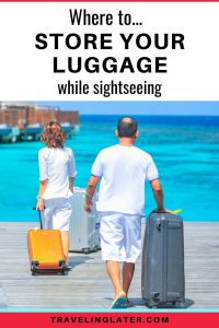 tip-for where-to-store-your-luggage-while-sightseeing